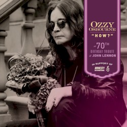 How? (Benefitting Amnesty International) by Ozzy Osbourne