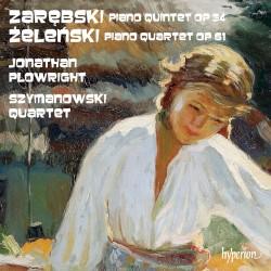 Zarębski: Piano Quintet, op. 34 / Żeleński: Piano Quartet, op. 61 by Zarębski ,   Żeleński ;   Jonathan Plowright ,   Szymanowski Quartet