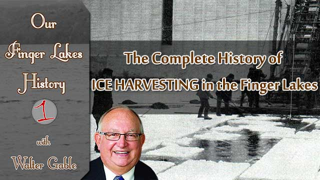 OUR FINGER LAKES HISTORY: Ice Harvesting in the Finger Lakes (podcast)