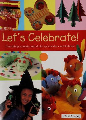 Cover of: Let's Celebrate!   Emma Foa