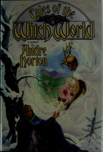 Tales of the witch world by created by Andre Norton.